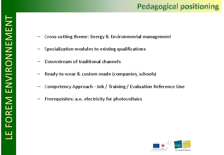 LE FOREM ENVIRONNEMENT Pedagogical positioning – Cross-cutting theme: Energy & Environmental management – Specialization
