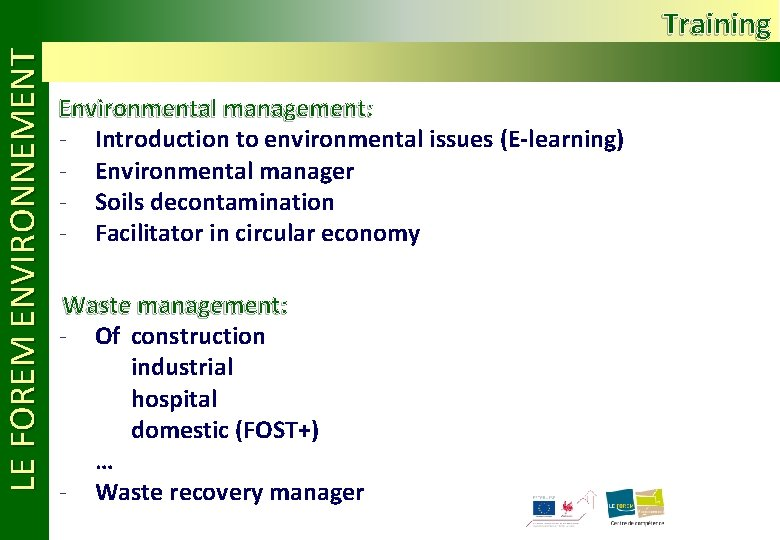 LE FOREM ENVIRONNEMENT Training Environmental management: - Introduction to environmental issues (E-learning) - Environmental