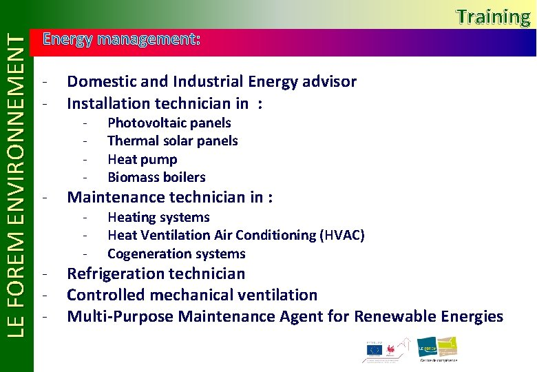 LE FOREM ENVIRONNEMENT Energy management: Training - Domestic and Industrial Energy advisor Installation technician