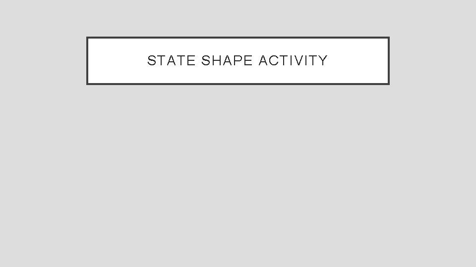 STATE SHAPE ACTIVITY