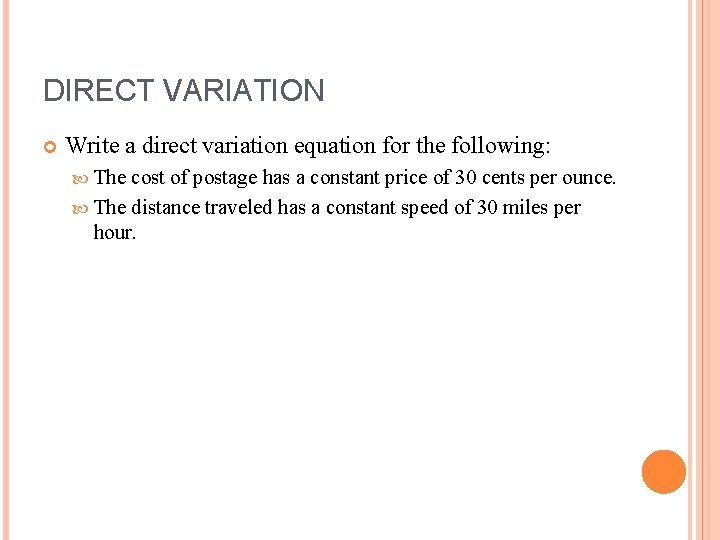 DIRECT VARIATION Write a direct variation equation for the following: The cost of postage