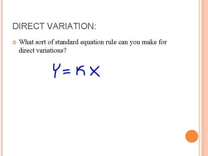 DIRECT VARIATION: What sort of standard equation rule can you make for direct variations?