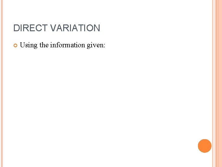 DIRECT VARIATION Using the information given: