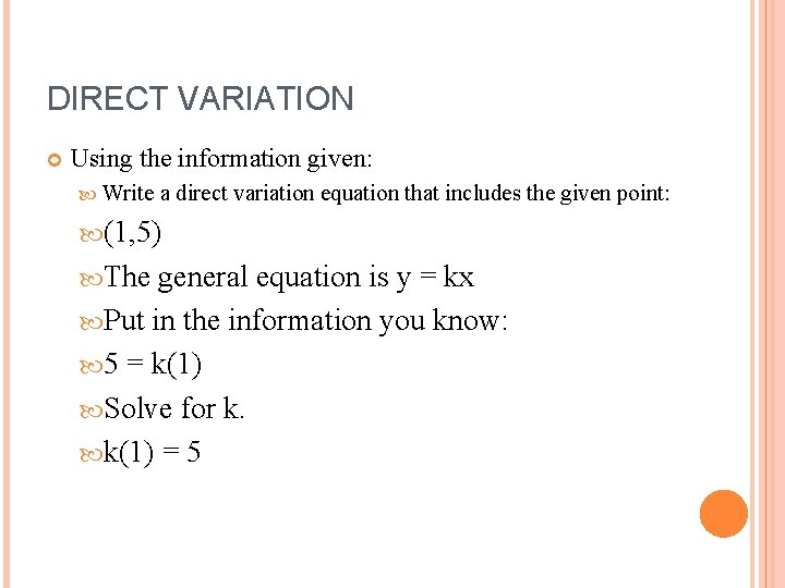 DIRECT VARIATION Using the information given: Write a direct variation equation that includes the