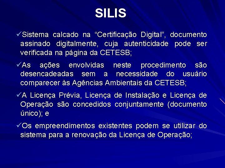 """SILIS üSistema calcado na """"Certificação Digital"""", documento assinado digitalmente, cuja autenticidade pode ser verificada"""