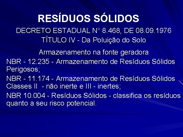 RESÍDUOS SÓLIDOS DECRETO ESTADUAL N° 8. 468, DE 08. 09. 1976 TÍTULO IV -