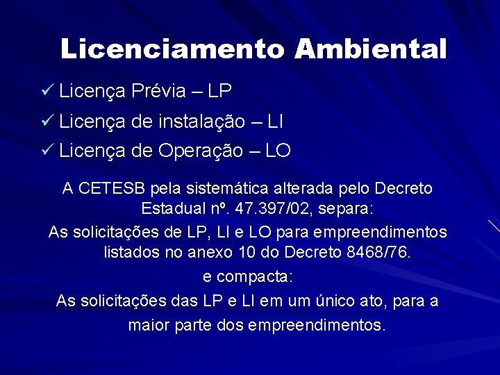 Licenciamento Ambiental ü Licença Prévia – LP ü Licença de instalação – LI ü