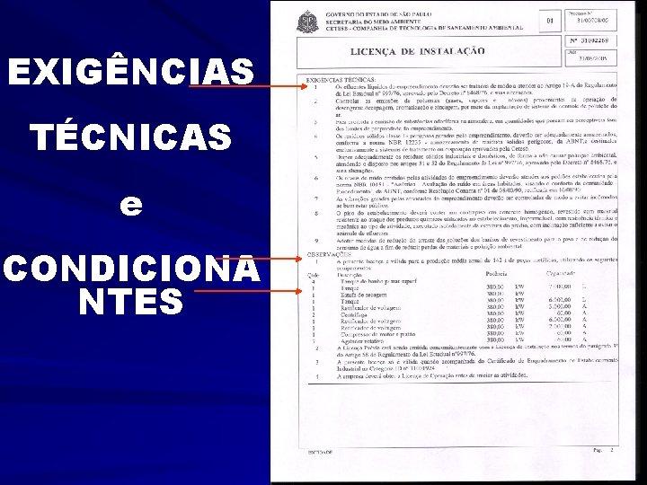 EXIGÊNCIAS TÉCNICAS e CONDICIONA NTES