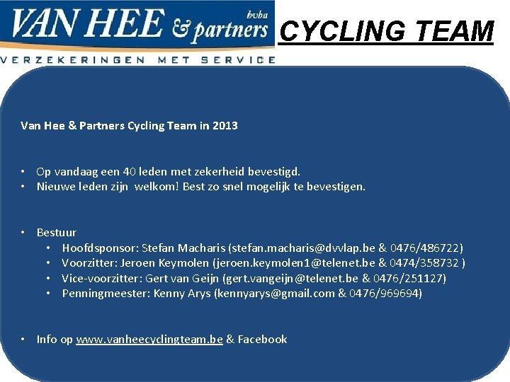 CYCLING TEAM Van Hee & Partners Cycling Team in 2013 • Op vandaag een