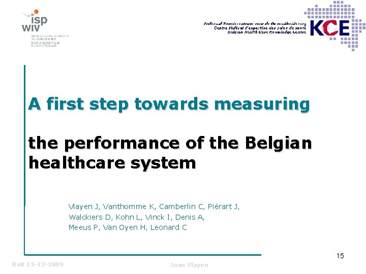 A first step towards measuring the performance of the Belgian healthcare system Vlayen J,