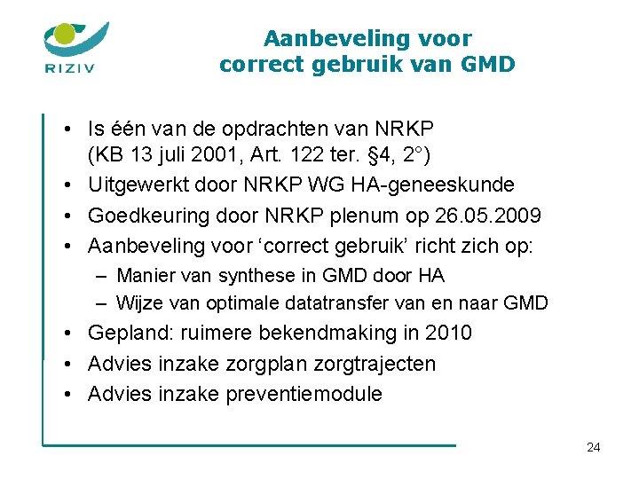Aanbeveling voor correct gebruik van GMD • Is één van de opdrachten van NRKP