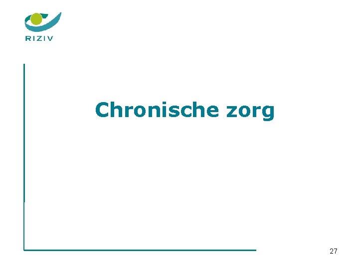 Chronische zorg 27