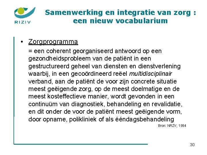 Samenwerking en integratie van zorg : een nieuw vocabularium • Zorgprogramma = een coherent