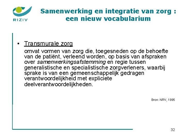 Samenwerking en integratie van zorg : een nieuw vocabularium • Transmurale zorg omvat vormen