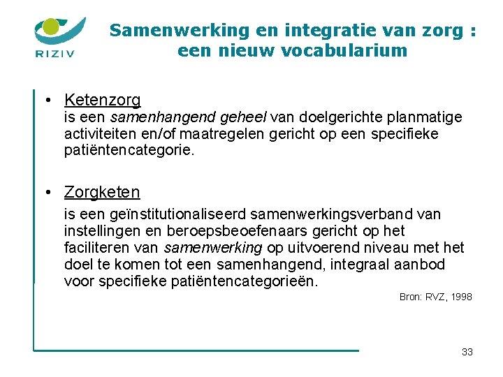 Samenwerking en integratie van zorg : een nieuw vocabularium • Ketenzorg is een samenhangend