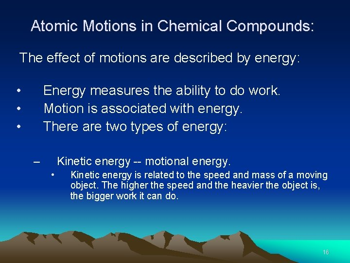 Atomic Motions in Chemical Compounds: The effect of motions are described by energy: •