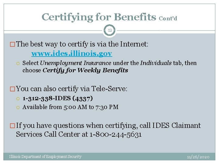 Certifying for Benefits Cont'd 12 � The best way to certify is via the
