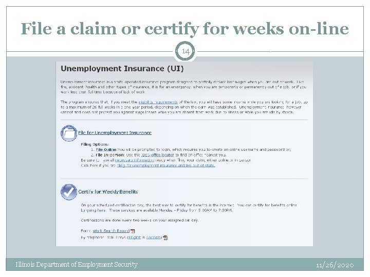 File a claim or certify for weeks on-line 14 Illinois Department of Employment Security