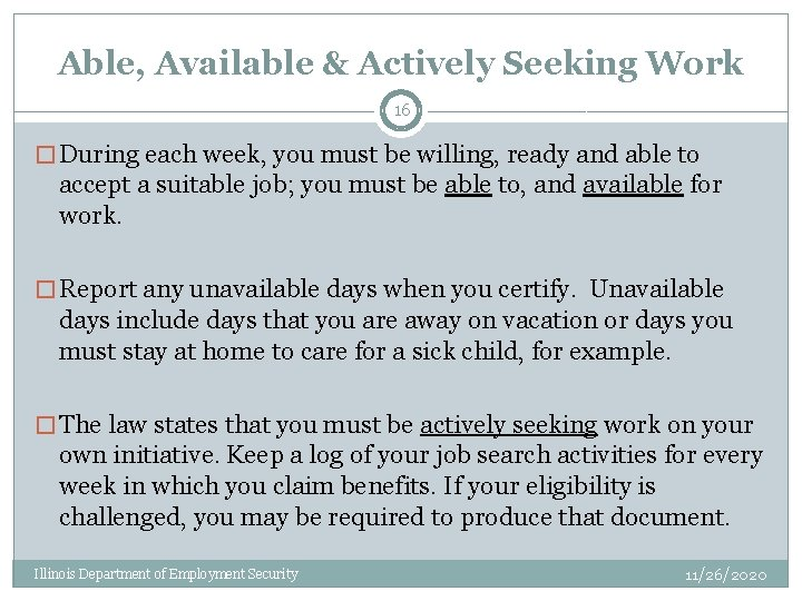 Able, Available & Actively Seeking Work 16 � During each week, you must be