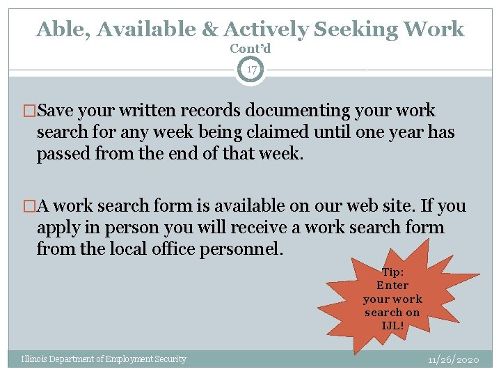Able, Available & Actively Seeking Work Cont'd 17 �Save your written records documenting your