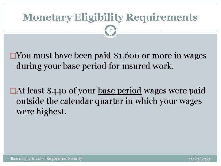 Monetary Eligibility Requirements 2 �You must have been paid $1, 600 or more in