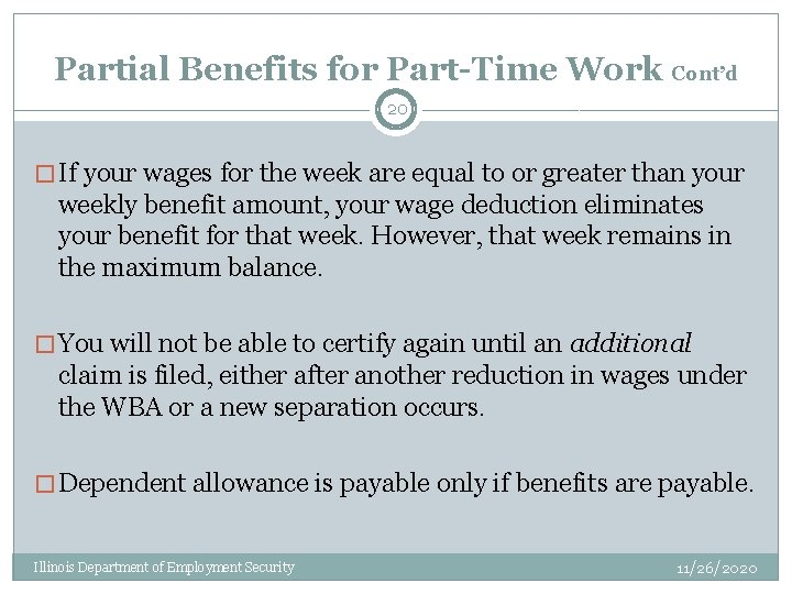 Partial Benefits for Part-Time Work Cont'd 20 � If your wages for the week