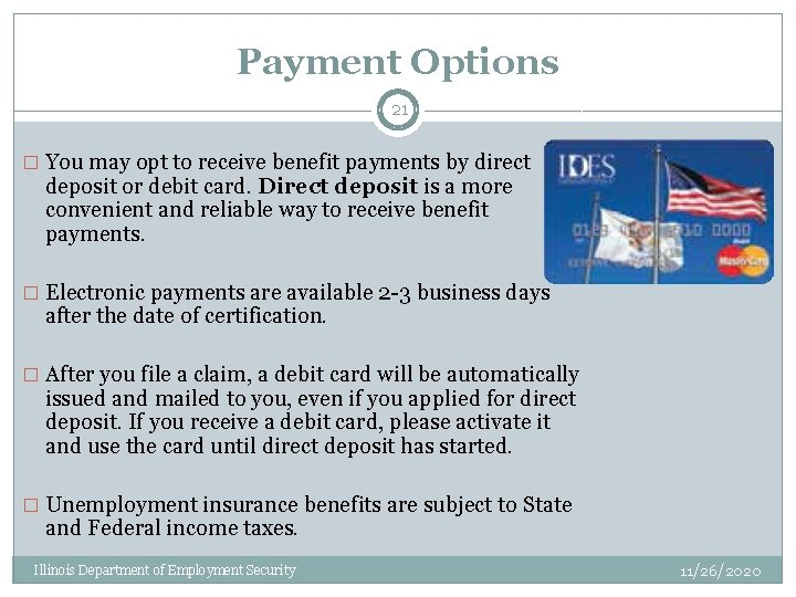 Payment Options 21 � You may opt to receive benefit payments by direct deposit