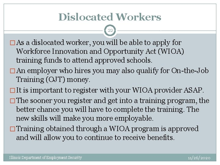 Dislocated Workers 22 � As a dislocated worker, you will be able to apply