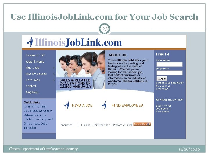 Use Illinois. Job. Link. com for Your Job Search 25 Illinois Department of Employment