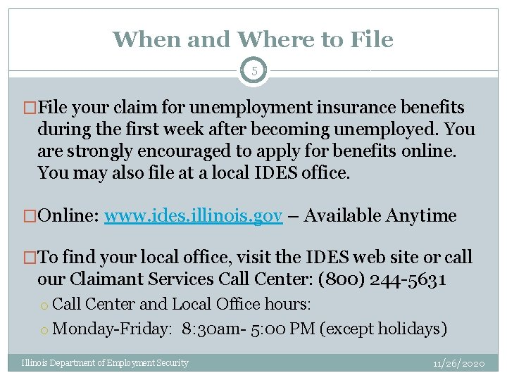 When and Where to File 5 �File your claim for unemployment insurance benefits during