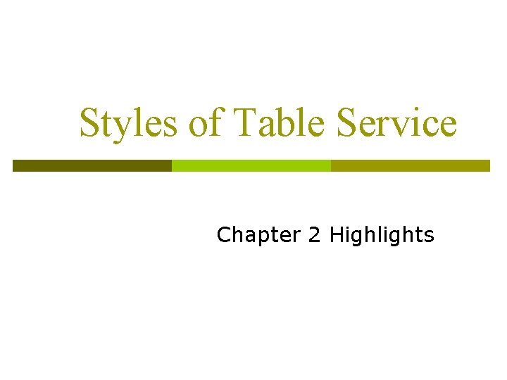Styles of Table Service Chapter 2 Highlights