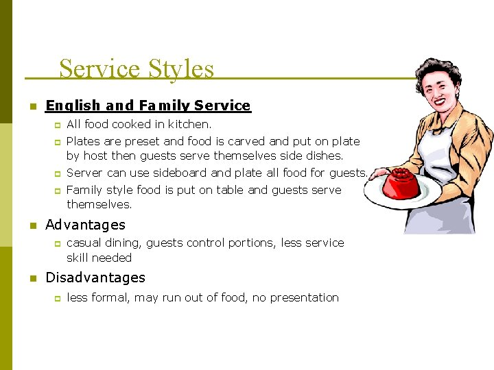 Service Styles n English and Family Service p p n Plates are preset and