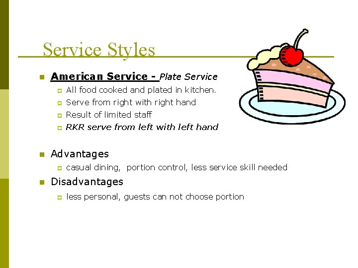 Service Styles n n American Service - Plate Service p All food cooked and