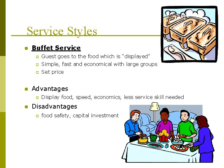 Service Styles n n Buffet Service p Guest goes to the food which is