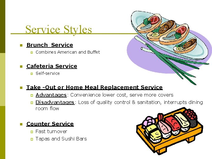 Service Styles n Brunch Service p n Cafeteria Service p n Self-service Take -Out
