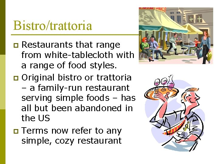 Bistro/trattoria Restaurants that range from white-tablecloth with a range of food styles. p Original