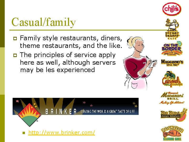 Casual/family p p Family style restaurants, diners, theme restaurants, and the like. The principles