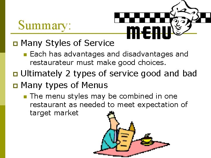 Summary: p Many Styles of Service n Each has advantages and disadvantages and restaurateur