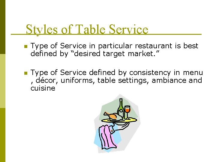 Styles of Table Service n Type of Service in particular restaurant is best defined