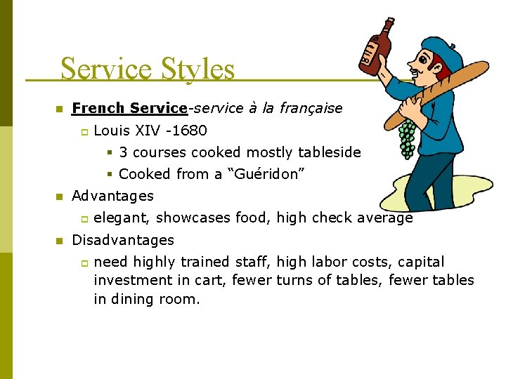 Service Styles n French Service-service à la française p Louis XIV -1680 § 3