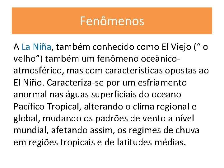 """Fenômenos A La Niña, também conhecido como El Viejo ("""" o velho"""") também um"""