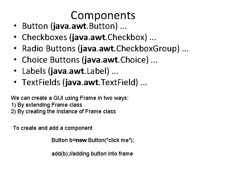 • • • Components Button (java. awt. Button). . . Checkboxes (java. awt.