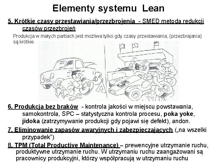 Elementy systemu Lean 5. Krótkie czasy przestawiania/przezbrojenia - SMED metoda redukcji czasów przezbrojeń Produkcja