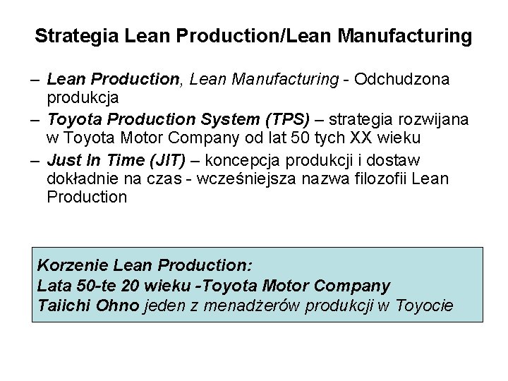 Strategia Lean Production/Lean Manufacturing – Lean Production, Lean Manufacturing - Odchudzona produkcja – Toyota