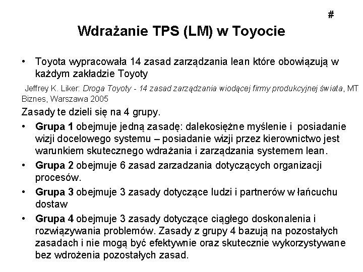# Wdrażanie TPS (LM) w Toyocie • Toyota wypracowała 14 zasad zarządzania lean które