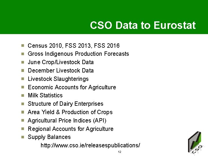 CSO Data to Eurostat Census 2010, FSS 2013, FSS 2016 Gross Indigenous Production Forecasts