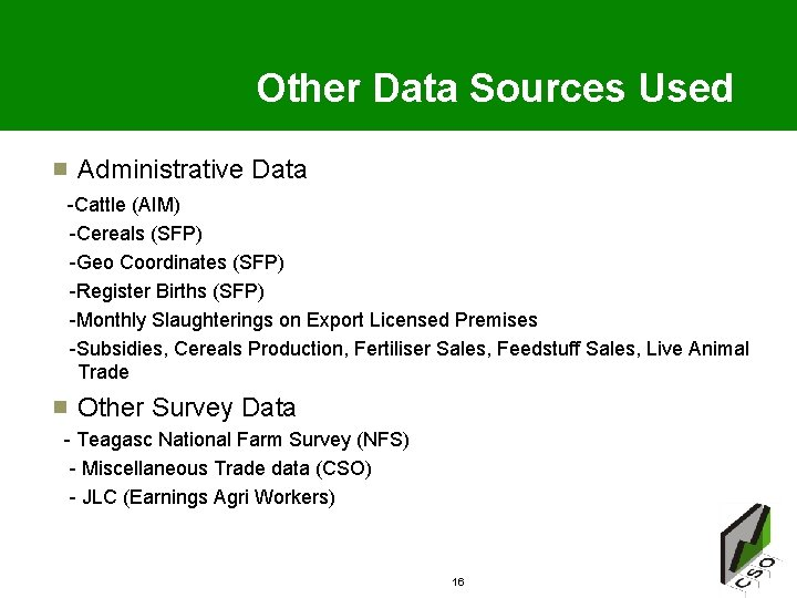 Other Data Sources Used Administrative Data -Cattle (AIM) -Cereals (SFP) -Geo Coordinates (SFP) -Register