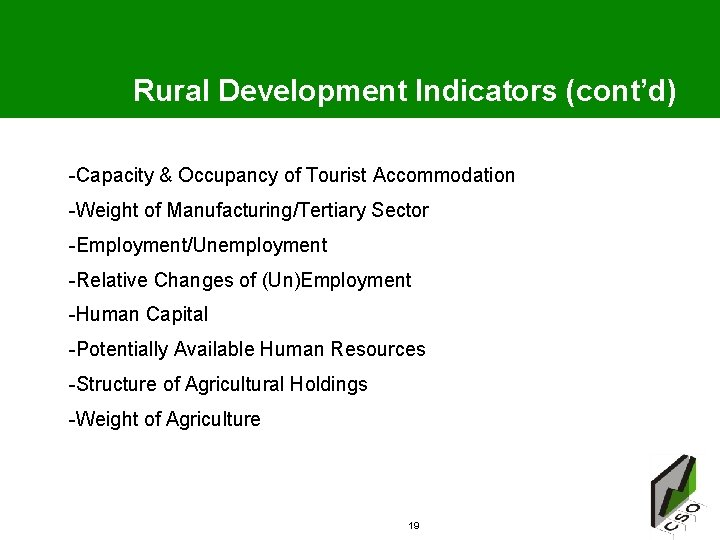 Rural Development Indicators (cont'd) -Capacity & Occupancy of Tourist Accommodation -Weight of Manufacturing/Tertiary Sector