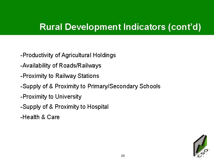 Rural Development Indicators (cont'd) -Productivity of Agricultural Holdings -Availability of Roads/Railways -Proximity to Railway