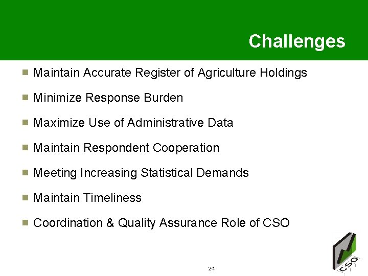 Challenges Maintain Accurate Register of Agriculture Holdings Minimize Response Burden Maximize Use of Administrative
